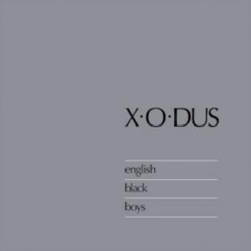 X-O-Dus - English Black Boys