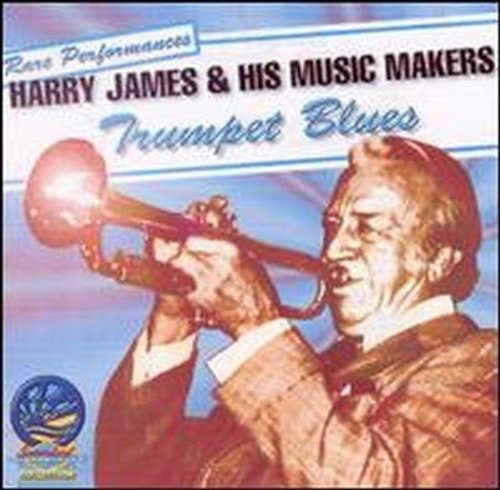 Harry James & His Music Makers - Trumpet Blues