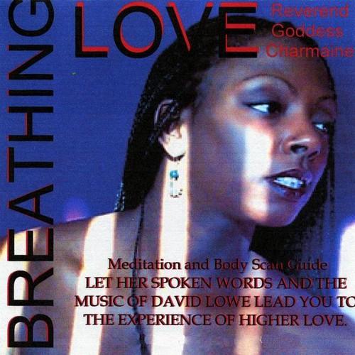 Reverend Goddess Charmaine : Breathing Love