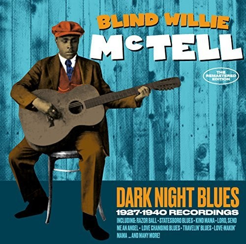 Blind Mctell Willie - Dark Night Blues: 1927-1940 Recordings