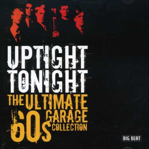 Uptight Tonight-Ultimate 60s Garage Coll [Import]