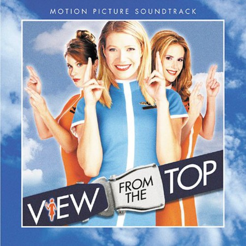 View From The Top - View From the Top (Original Soundtrack)
