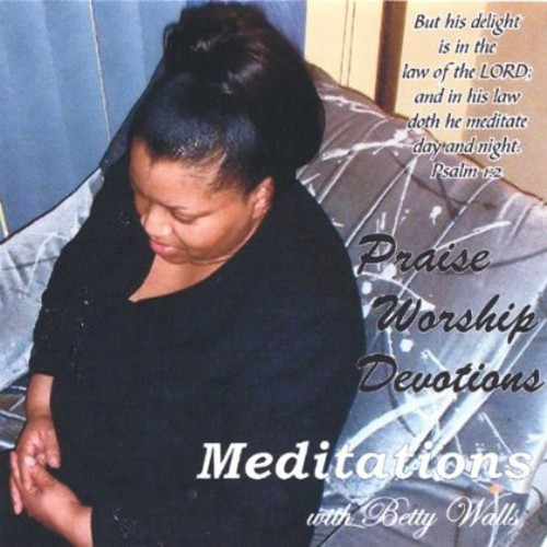 Meditations with Betty Walls