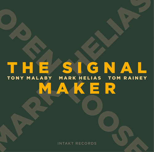 Mark Helias - Open Loose: The Signal Maker (Spa)