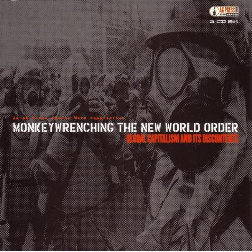 Monkey Wrenching The New World Order