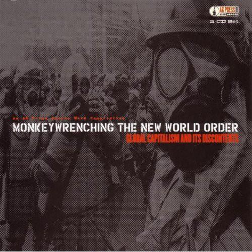 Monkey Wrenching The New World Order