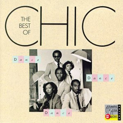 Chic-Dance Dance Dance: Best Of Chic