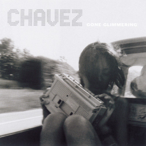 Chavez - Gone Glimmering [Download Included]