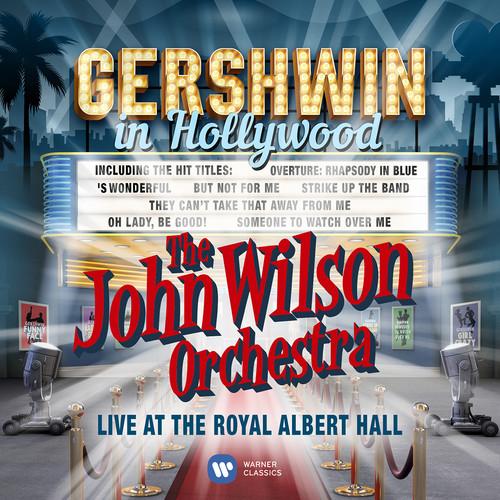 John Wilson Orchestra - Gershwin in Hollywood