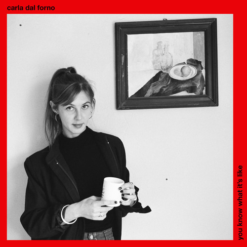 Carla Dal Forno - You Know What It's Like [LP]