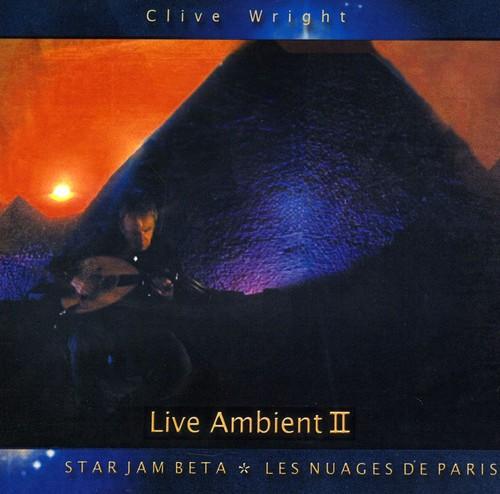 Clive Wright - Live Ambient 2: Starjam Beta Les Nuages De Paris