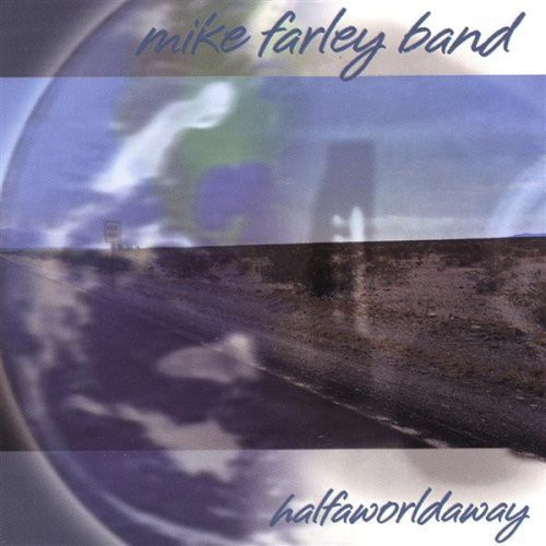 Mike Farley - Halfaworldaway