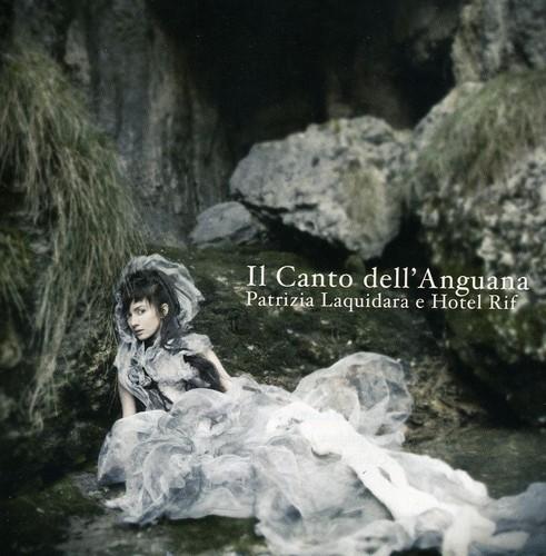 Patrizia Laquidara - Il Canto Dell'anguana [Import]