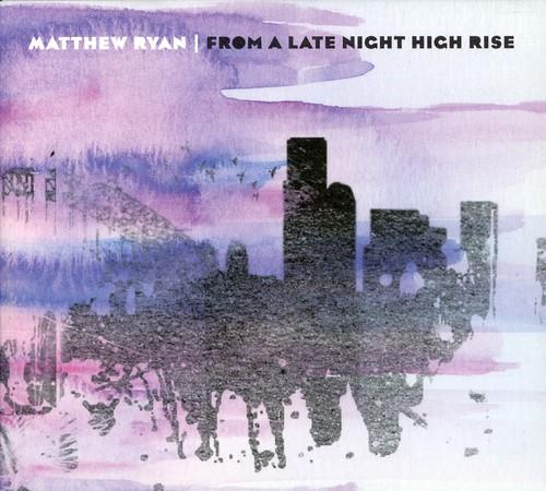 Matthew Ryan - From a Late Night High Rise