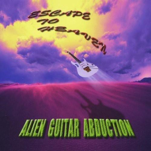 Alien Guitar Abduction - Escape To Heaven
