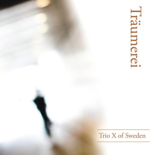 Trio X of Sweden - Traumerei