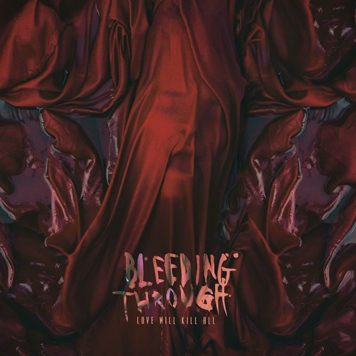 Bleeding Through - Love Will Kill All [Import]