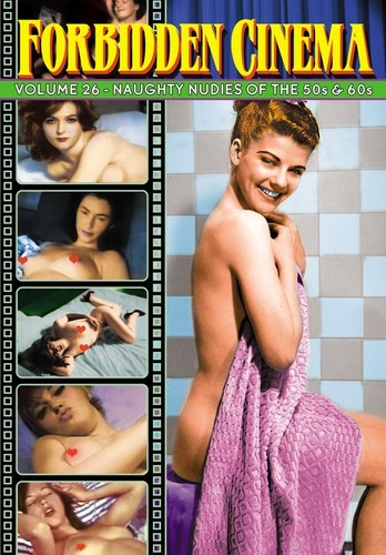 Forbidden Cinema: Volume 26 - Naughty Nudes of the 50s & 60s