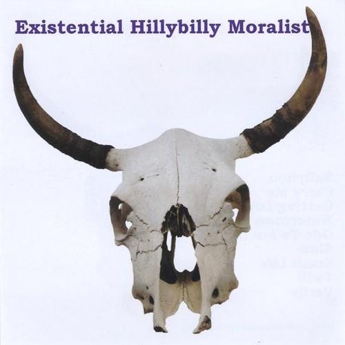 Existential Hillbilly Moralist