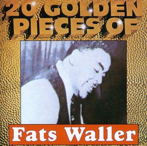 20 Golden Pieces of Fats Waller