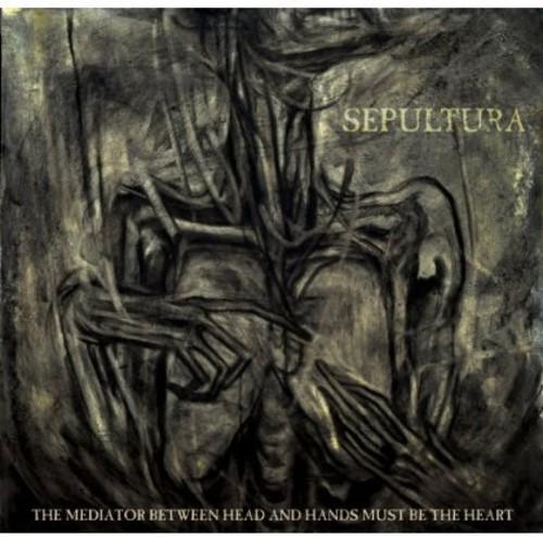 Sepultura - Mediator Between Head & Hands Must Be the Heart
