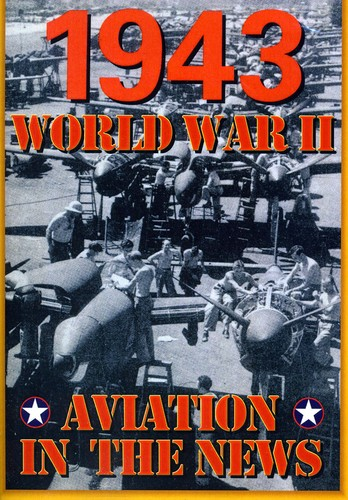 Aviation in the News WWII: 1943
