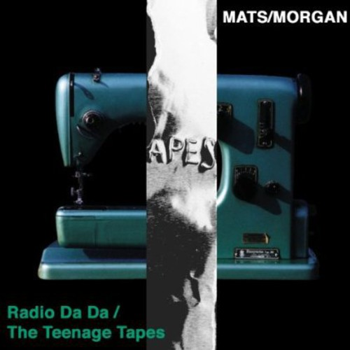 Radio Da Da/ The Teenage Tapes
