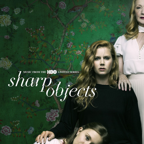 Sharp Objects [HBO Series] - Sharp Objects: Music from the HBO Limited Series [Soundtrack]