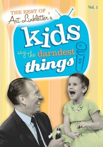 The Best of Art Linkletter's Kids Say the Darndest Things: Volume 1