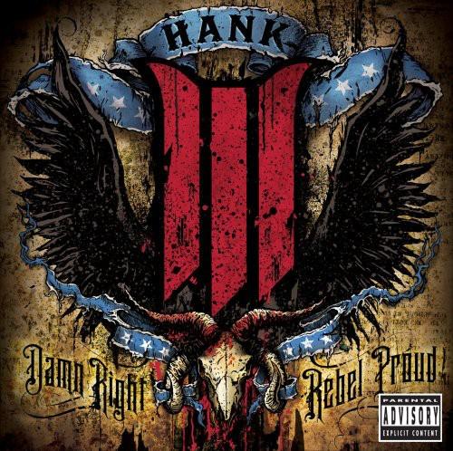 Hank Williams 3 - Damn Right Rebel Proud