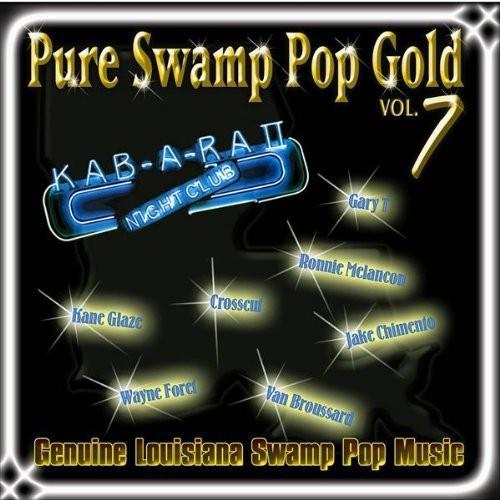 Pure Swamp Pop Gold, Vol. 7