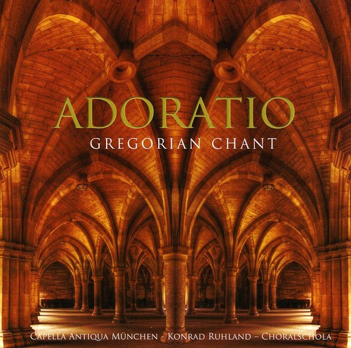 Capella Antiqua Munchen / Ruhland - Adoratio: Gregorian Chant