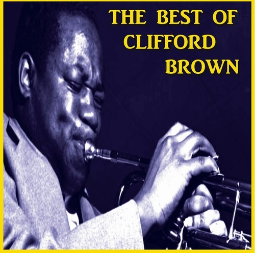 The Best Of Clifford Brown