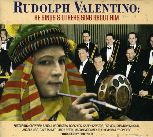 Rudolph Valentino: He Sings & Others Sing About Hi