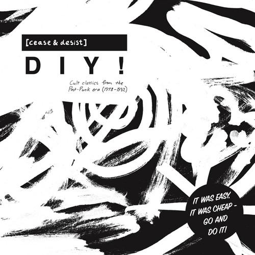 [Cease & Desist] DIY! Cult Classics from the Post-Punk Era (1978-1982)