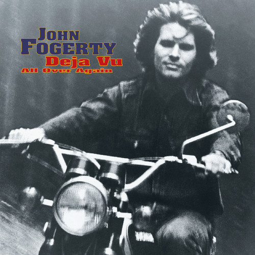 John Fogerty - Deja Vu (All Over Again)