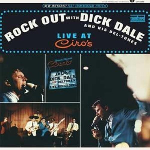 Rock Out With Dick Dale and His Del-Tones [Live At Ciro's]
