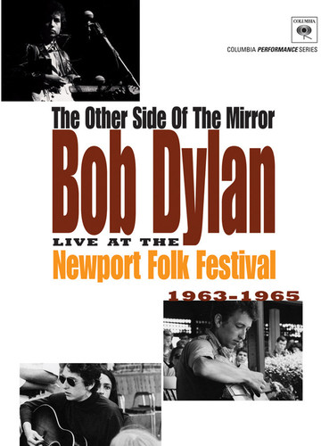 Bob Dylan - The Other Side of the Mirror: Bob Dylan: Live at the Newport Folk Festival, 1963-1965