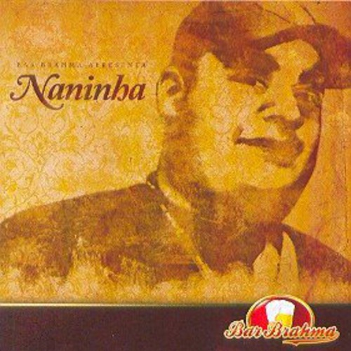 Bar Brahma Apresenta Naninha [Import]