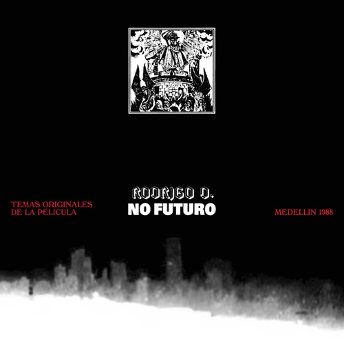 Rodrigo D. No Futuro