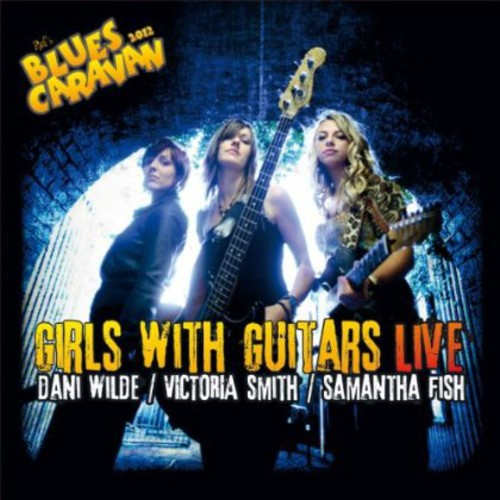 Wilde/Fish/Smith - Girls with Guitars Live