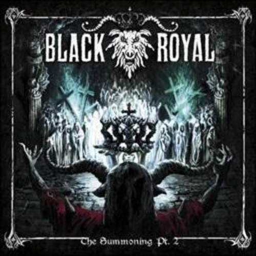 Black Royal - Summoning Pt. 2