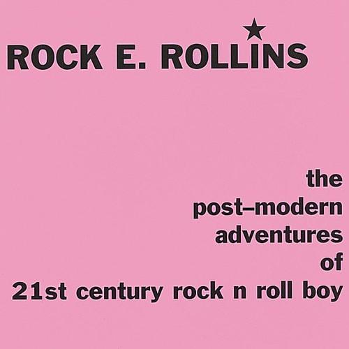 Post-Modern Adventures of 21st Century Rock N Roll