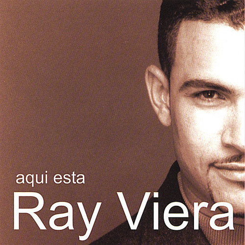 Aqui Esta Ray Viera