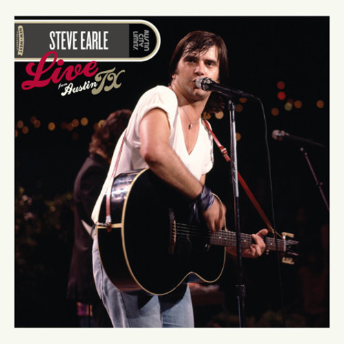 Steve Earle - Live From Austin, TX [2LP]
