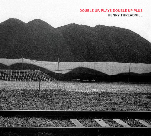 Henry Threadgill - Double Up Plays Double Up Plus