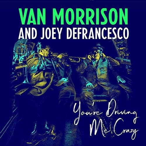 Van Morrison / Joey DeFrancesco - You're Driving Me Crazy [LP]