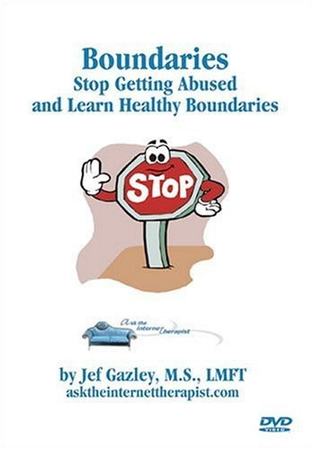 Boundries: Stop Getting Abused & Learn Healthy