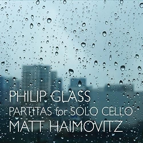 Glass / Matt Haimovitz - Glass: Partitas For Solo Cello