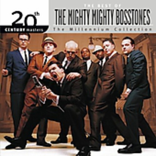 The Mighty Mighty Bosstones - 20th Century Masters: Millennium Collection